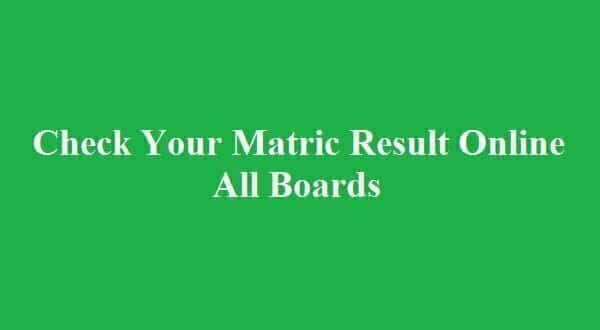 Matric Result 2018 Online of All Boards: Check Detailed Marks | Web pk